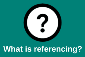 1. What is referencing?