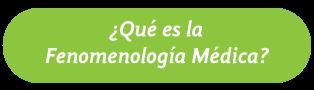 ¿Qué es la Fenomenología Médica?