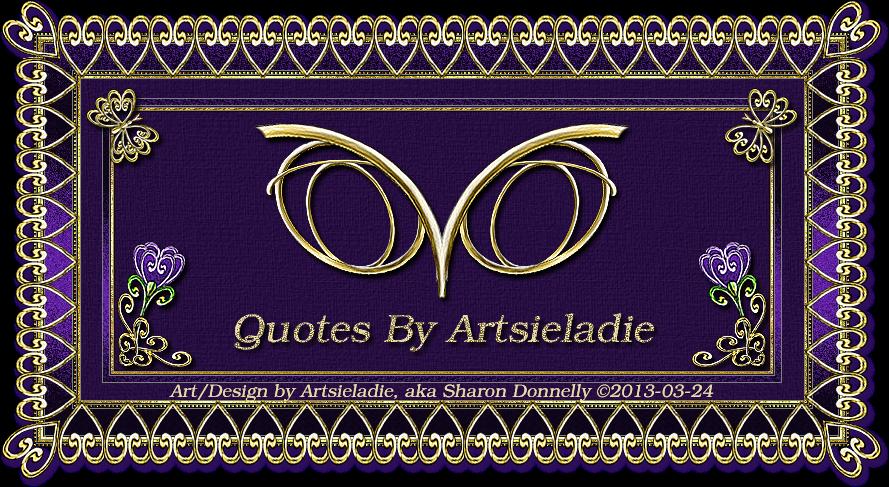 <img:https://sites.google.com/a/artsieladiegraphics.com/www/home/workpage/QuotesByArtsieladieBanner-DesignByArtsieladie2013-03-24_889x487.png>