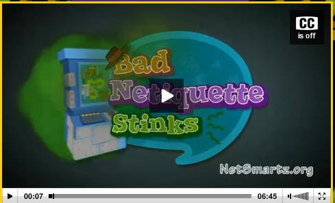 http://www.netsmartzkids.org/LearnWithClicky/BadNetiquetteStinks