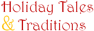 Holiday Tales & Traditions