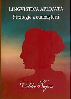 https://sites.google.com/a/bcub.ro/biblioteca-centrala-universitara-carol-i-8/home/arhiva-achizitii/lingvistica-aplicata-strategie-a-cunoasterii-violeta-negrea