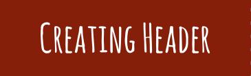 Creating Header