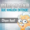 Ideias de Gênio que Ninguém Entende