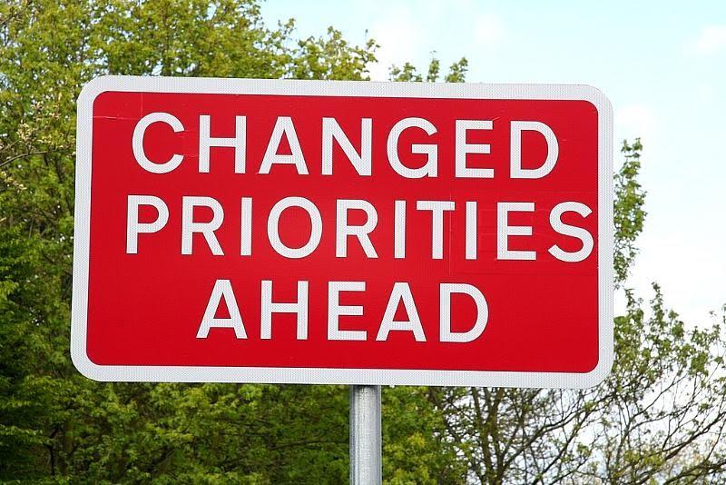 Changed Priorities