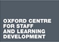 Oxford Centre for Staff and Learning Development