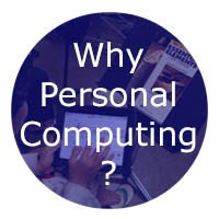 Why Personal Computing?