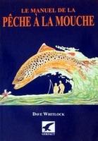 http://www.priceminister.com/offer/buy/609759/Whitlock-Dave-Le-Manuel-De-La-Peche-A-La-Mouche-Livre.html