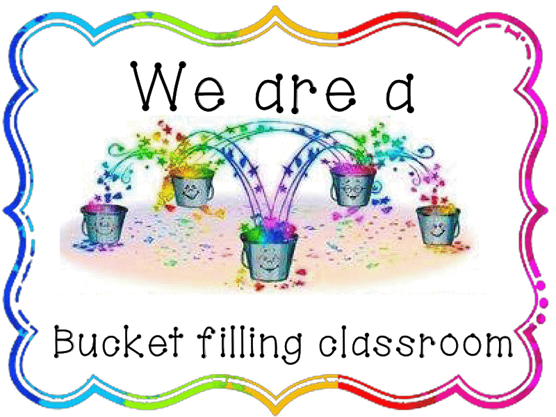 We Are a Bucket Filling Classroom - Ms. Fritze's Room 8