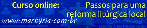 Curso via internet - Passos para uma reforma litúrgica local