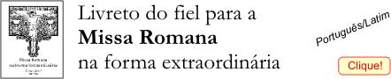 livreto do fiel - Missa romana na forma extraordinária - português/latim