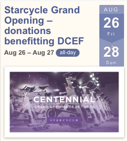 http://www.dcefcolo.org/event/starcycle-grand-opening-donations-benefitting-dcef/?instance_id=99