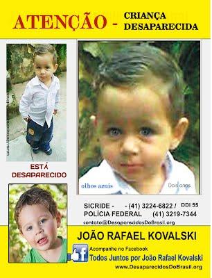 https://sites.google.com/a/desaparecidosdobrasil.org/desaparecidos-do-brasil/criancas-desaparecidas/parana/joaorafaelsantoskovalski/JO%C3%83O%20RAFAEL%20KOVALSKI%20%20DESAPARECIDO.jpg