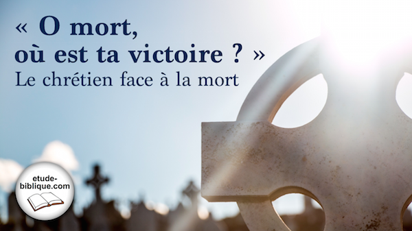 «O mort, où est ta victoire?»