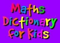 http://www.amathsdictionaryforkids.com/dictionary.html