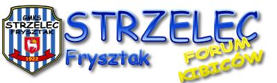 Forum GMKS STRZELEC FRYSZTAK Strona Główna