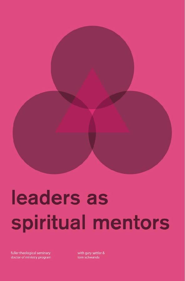 Leaders as Spiritual Mentors - Welcome to Fuller Seminary: DMin