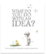 https://www.goodreads.com/book/show/18570357-what-do-you-do-with-an-idea?ac=1&from_search=true