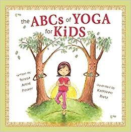 The ABCs of YOGA for KIDS by Teresa Anne Power