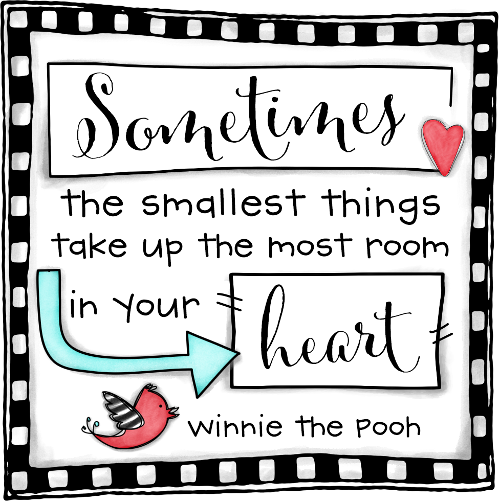 "image with quote ""sometimes the smallest things take up the most room your heart"" from Winnie the Pooh"