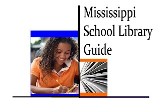 http://www.mde.k12.ms.us/docs/curriculum-and-instructions-library/mississippi-school-library-guide-2014-new.pdf?sfvrsn=2
