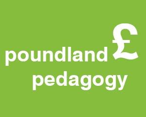 Poundland Pedagogy