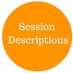 Coming Soon-Session Descriptions