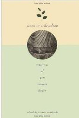 http://www.amazon.com/Moon-Dewdrop-Writings-Master-Dogen/dp/086547186X/ref=sr_1_1?ie=UTF8&qid=1318996046&sr=8-1