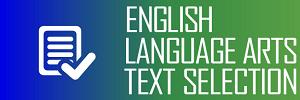 English Language Arts Text Selection