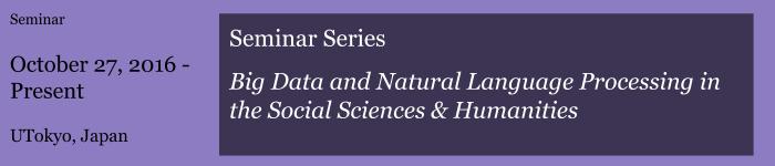 "Seminar Series ""Big Data and Natural Language Processing in the Social Sciences & Humanities"""