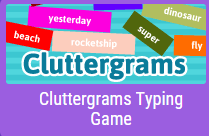 http://www.abcya.com/cluttergrams_jr_typing_game.htm