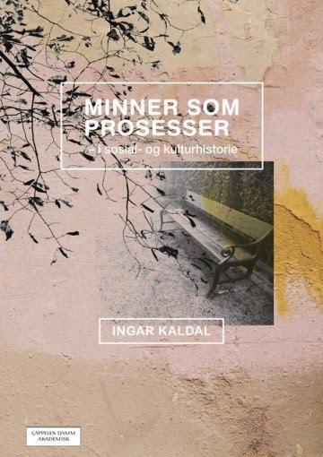 https://www.cappelendammundervisning.no/_minner-som-prosesser-i-sosial--og-kulturhistorie-ingar-kaldal-9788202529833
