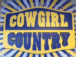 Image that says You're in Cowgirl Country.