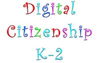 Digital Citizenship K-2
