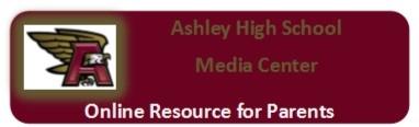 http://ashley.nhcs.libguides.com/ashleyhighmediacenter/parentresources