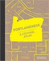 Portlandness: A Cultural Atlas of Portland