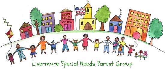 The Livermore Special Needs Parent Group Is Made Up Of Parents And Guardians In Area Whose Children Have Various