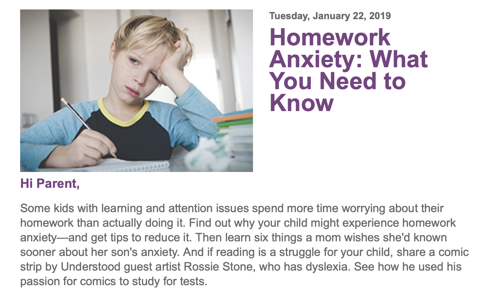 https://www.understood.org/en/school-learning/learning-at-home/homework-study-skills/homework-anxiety-what-you-need-to-know?cm_ven=ExactTarget&cm_cat=01222019_EnglishNewsletter&cm_pla=All+Subscribers&cm_ite=https%3a%2f%2fwww.understood.org%2fen%2fschool-learning%2flearning-at-home%2fhomework-study-skills%2fhomework-anxiety-what-you-need-to-know&cm_lm=bellem.snc@gmail.com&cm_ainfo=&utm_campaign=newsletter&utm_source=generalnews&utm_medium=email&utm_content=01222019_EnglishNewsletter&&&&
