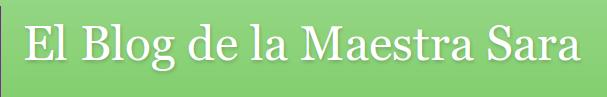 http://elblogdelamaestrasara.blogspot.com.es/
