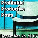 Profitable Productive Posts - December 26, 2007