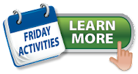 Friday Activities - Learn More