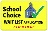 School Choice Wait List Application: Click Here