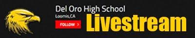 http://www.nfhsnetwork.com/events/del-oro-high-school-loomis-ca/f5e519f16d