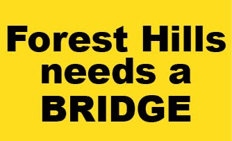 Forest Hills needs a BRIDGE