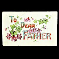 1909 Antique Postcard,To My Dear Father