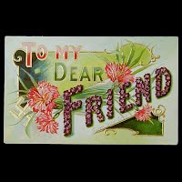 Embossed Antique Postcard, To My Dear Friend