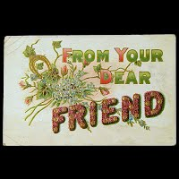 Embossed Antique Postcard, From Your Dear Friend