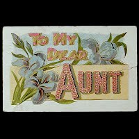 1909 Embossed Antique Postcard, To My Dear Aunt