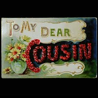 Antique Postcard, To My Dear Cousin