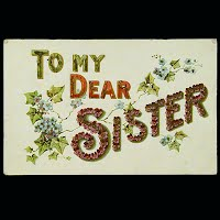 Antique Postcard, To My Dear Sister